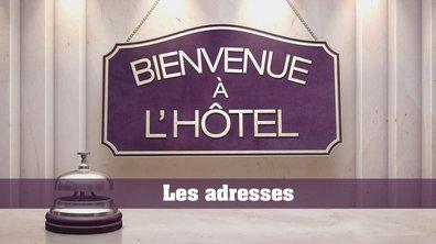 Les adresses des hôtels de la semaine du 17 juillet 2017