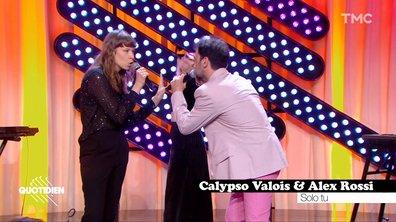 """Alex Rossi et Calypso Valois : """"Solo tu"""" en live pour Quotidien"""