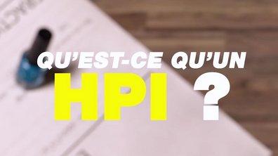 HPI - Au fait, c'est quoi un HPI ?