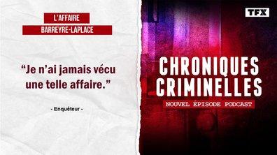 Chroniques criminelles: l'affaire Barreyre - Laplace, double vengeance mortelle