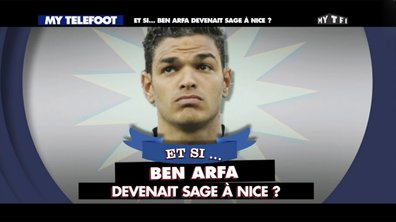 MyTELEFOOT - Et Si Ben Arfa était enfin sage à Nice ?