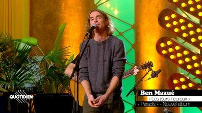 """Ben Mazué: """"Les jours heureux"""" en live pour Quotidien (exclu web)"""