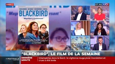 """Blackbird"", le film de la semaine"