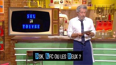 Sel et poivre : Dsk, Kfc ou les deux ?