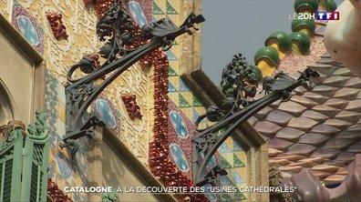 """Catalogne : à la découverte des """"usines cathédrales"""""""
