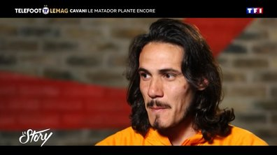 La Story - Cavani, le Matador plante encore
