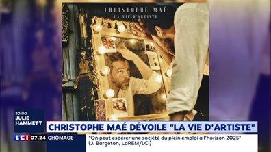 """Christophe Maé dévoile """"La vie d'artiste"""""""