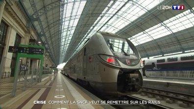 Crise : comment la SNCF veut se remettre sur les rails