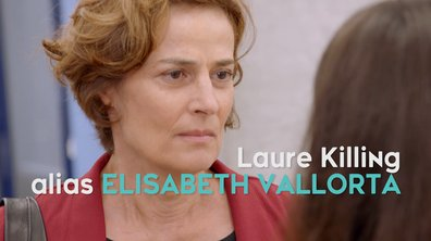 """Laure Killing alias Eliabeth Vallorta : """"Il est impératif pour moi d'aimer mon personnage"""""""