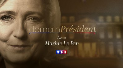 Demain Président du 18 avril 2017 - Marine Le Pen