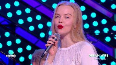 Dream Wife – « Somebody » en live dans Quotidien (exclu MYTF1)
