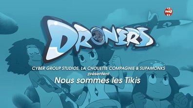 Droners - Nous sommes les Tikis