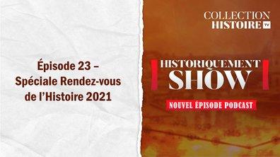Historiquement Show : Spéciale rendez-vous de l'Histoire 2021