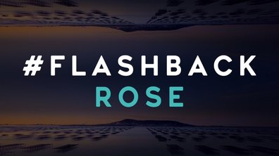 #Flash-back : La vie de Rose en images