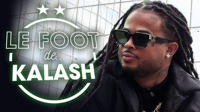 Le Foot de... Kalash