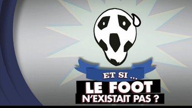 MyTELEFOOT – Et Si... le foot n'existait pas ?