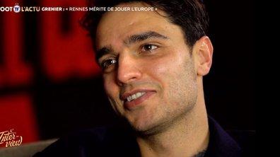 """L'interview - Grenier : """"Rennes mérite de jouer l'Europe"""""""