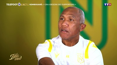 "L'Interview - Kombouaré : ""On a besoin des supporters"""