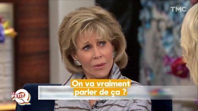 Petit Q : clash entre Jane Fonda et Megyn Kelly sur la chirurgie esthétique