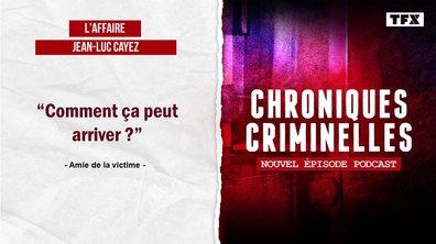 Chroniques criminelles : L'affaire Jean-Luc Cayez : Un assassin si serviable
