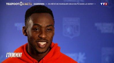 """VIDEO - Kadewere : """"J'ai rêvé que je marquais deux buts dans le derby"""""""