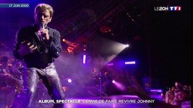 L'envie de faire revivre Johnny Hallyday avec un album et un spectacle