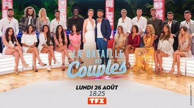 La bataille des couples, saison 2 - Rendez-vous lundi 26 août à 18h25 sur TFX