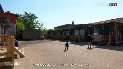 """La France des solutions : les """"tiny houses"""" ou les petites maisons solidaires"""