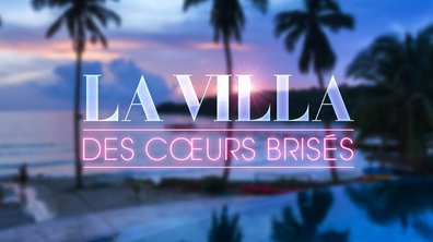 La villa des coeurs brisés : Casting, diffusion, villa… Tous les secrets de la saison 5