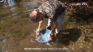 Le grand format : ruée vers l'or en Ariège