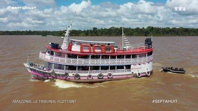Le tribunal flottant de l'Amazonie
