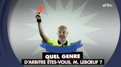 MyTELEFOOT – Quel genre d'arbitre êtes-vous monsieur Leboeuf ?