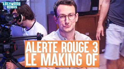 Lolywood - Alerte Rouge : La Demande : le Making-of