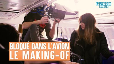 Lolywood - Bloqué dans l'avion - Le Making-of