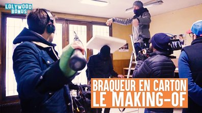 Lolywood - Braqueur en carton - Le Making-of