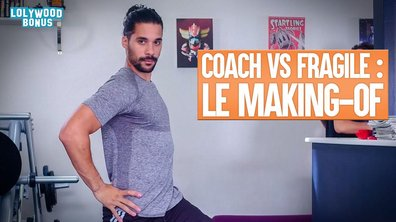 Lolywood - Coach vs Fragile : le making-of