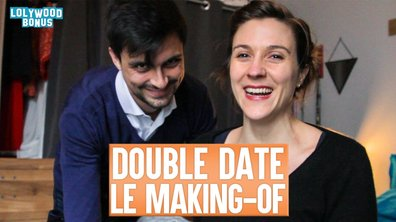 Lolywood - Le Double Date : Le Making of