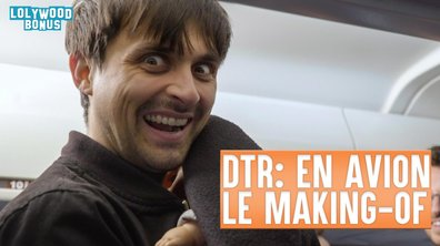 Lolywood - DTR : En Avion - Le Making of