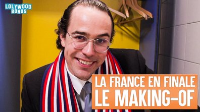 Lolywood - La France En Finale - Le Making-of