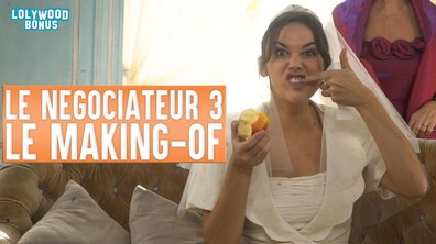Lolywood - Le Négociateur 3 : le Making-of