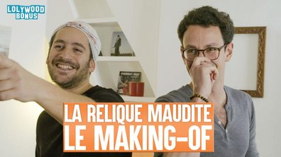 Lolywood - La Relique Maudite - le Making-of