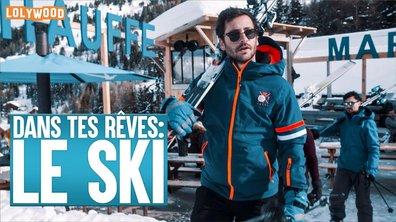 Lolywood- Dans Tes Rêves: Le Ski