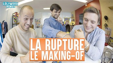 Lolywood - La Rupture : Le Making of
