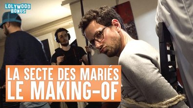 Lolywood - La Secte des Mariés : le Making-of