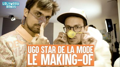 Lolywood - Ugo Star de la Mode : le Making-of
