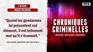 Chroniques criminelles - Affaire Magalie Delavaud : un crime presque parfait