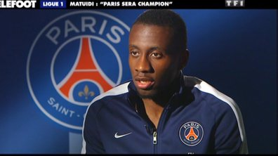 PSG - Matuidi : « On sera champion ! »