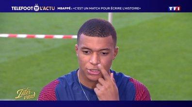 """PSG - Mbappé : """"C'est un match pour écrire l'histoire"""""""
