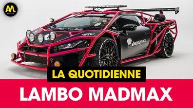 Une Lambo Mad Max - La Quotidienne du 19/04