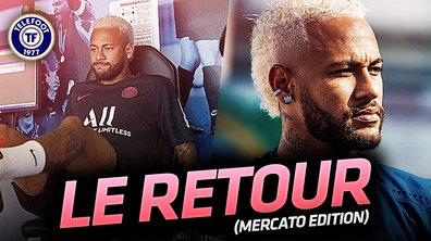 La Quotidienne Mercato du 15/07: Neymar de retour à Paris !